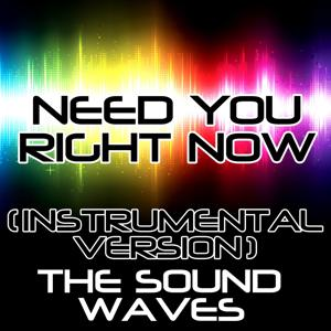 Need You Right Now (Instrumental Version)