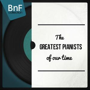 The Greatest Pianists of Our Time