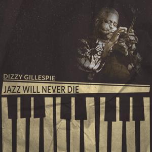 Jazz Will Never Die