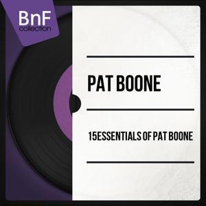15 Essentials of Pat Boone (Mono Version)