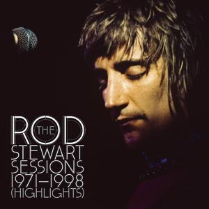 The Rod Stewart Sessions 1971-1998 [Highlights]