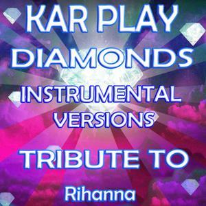Diamonds (Instrumental Versions) (Tribute to Rihanna)