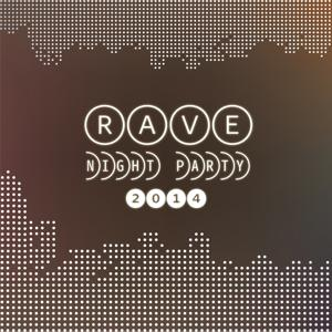 Rave Night Party 2014
