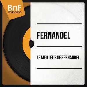 Le meilleur de Fernandel (Mono Version)