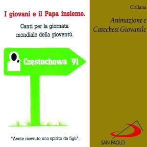 Collana animazione e catechesi giovanile: i giovani e il Papa insieme (Canti per la giornata mondiale della gioventù)