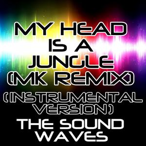 My Head Is a Jungle (MK Remix) (Instrumental Version)