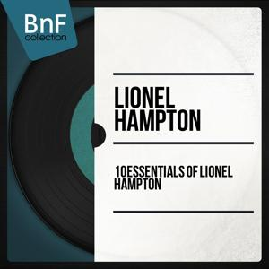10 Essentials of Lionel Hampton (Mono Version)