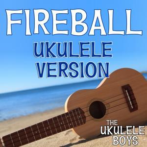 Fireball (Ukulele Version)