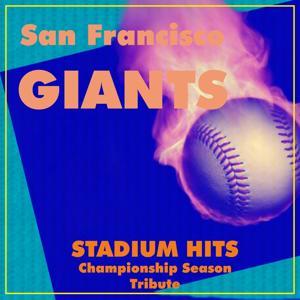 San Francisco Giants Stadium Hits (Championship Season Tribute)