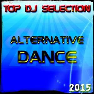 Top DJ Selection Alternative Dance‎ 2015 (60 Top Songs Dance House Electro Deep Latin EDM Progressive Trance the Best Of)