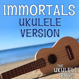 Immortals (Ukulele Version)
