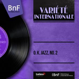 O. K. Jazz, No. 2 (Mono Version)