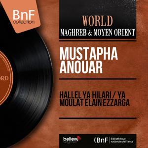 Hallel Ya Hilari / Ya Moulat Elain Ezzarga (Mono Version)