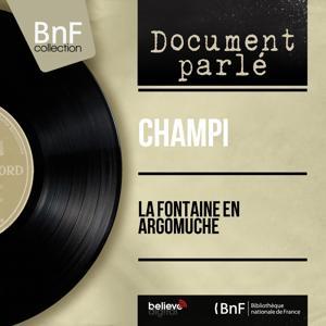 La Fontaine en argomuche (Mono Version)