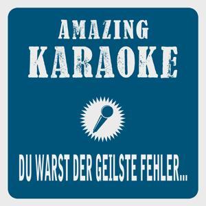 Du warst der geilste Fehler meines Lebens (Karaoke Version) (Originally Performed By Nockalm Quintett)