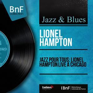 Jazz pour tous: Lionel Hampton Live à Chicago (Live, Mono Version)