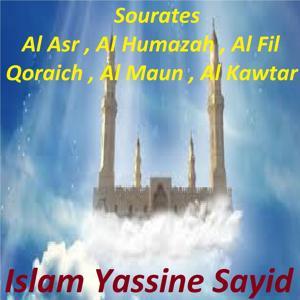 Sourates Al Asr, Al Humazah, Al Fil, Qoraich, Al Maun, Al Kawtar (Quran)