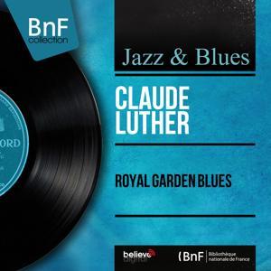 Royal Garden Blues (Mono Version)