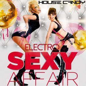 House Candy: Electro Sexy Affair
