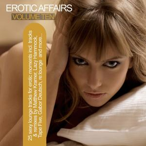 Erotic Affairs, Vol. 10 - Sexy Lounge Tracks for Erotic Moments