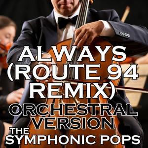 Always (Route 94 Remix) (Orchestral Version)
