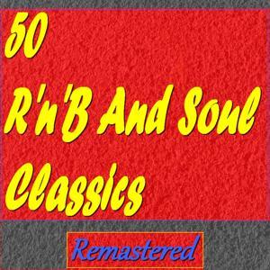 50 R'n'B and Soul Classics (Remastered)