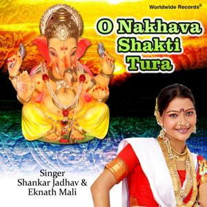 O Nakhava Shakti Tura