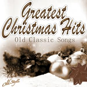 Greatest Christmas Hits (Old Classic Songs)