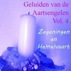 Geluiden Van De Aartsengelen, Vol. 4 (Zegeningen En Hemelvaart)