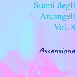 Suoni degli arcangeli, Vol. 8 (Ascensione)