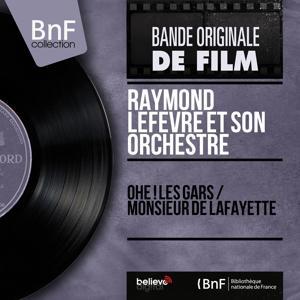 Ohé ! les gars / Monsieur de Lafayette (Original Motion Picture Soundtrack, Mono Version)