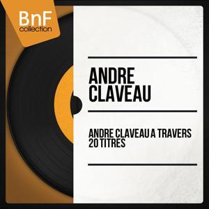André Claveau à travers 20 Titres (Mono Version)