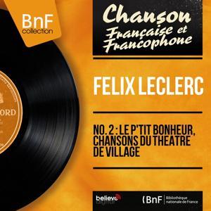 No. 2 : Le p'tit bonheur, chansons du théâtre de village (Mono Version)