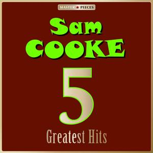 Masterpieces Presents Sam Cooke: 5 Greatest Hits