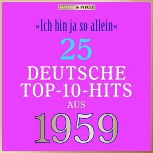Masterpieces presents Peter Kraus: Ich bin ja so allein (25 deutsche Top-10-Hits aus 1959 (Compilation))