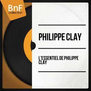 L'essentiel de Philippe Clay (Mono Version)