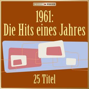 Masterpieces presents 1961: Die Hits eines Jahres (25 Titel)