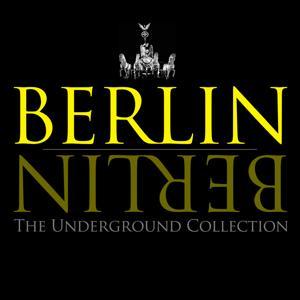 Berlin Berlin - The Underground Collection, Vol. 7