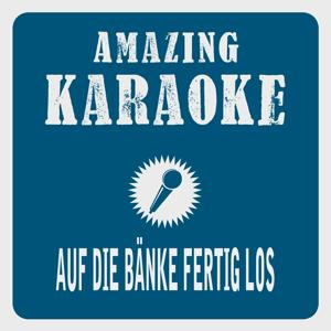 Auf die Bänke fertig los (Partymix) [Karaoke Version] (Originally Performed By Antonia aus Tirol)