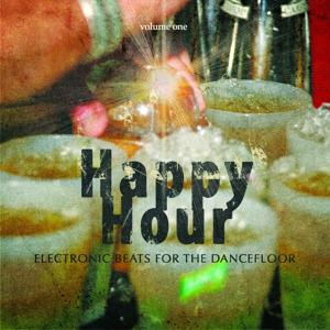 Happy Hour, Vol. 1 (Electronic Beats for the Dancefloor)