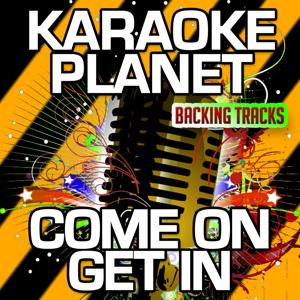Come on Get in (Karaoke Version) (Originally Performed By Zedd & Foxes)