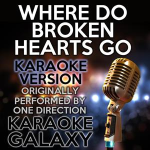 Where Do Broken Hearts Go (Karaoke Version) (Originally Performed By One Direction)