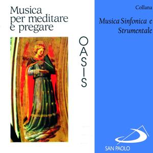 Collana musica sinfonica e strumentale: Oasis (Musica per meditare e pregare)