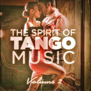 The Spirit of Tango Music, Vol. 2