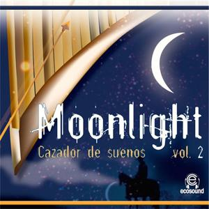 Moonlight Cazador de Suenos, Vol. 2 (Ecosound Musica Andina e Peruviana)