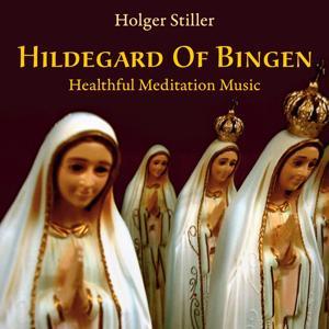 Hildegard Of Bingen: Healthful Music For Meditation