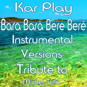 Bara Bará Bere Berê (Instrumental Versions: Tribute To Michel Telò)