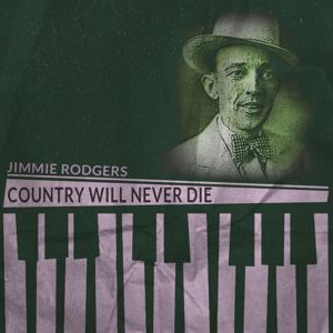 Country Will Never Die (Remastered)
