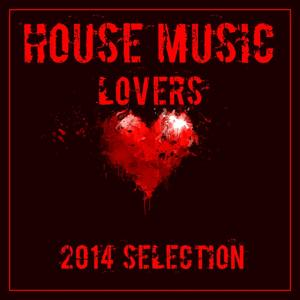House Music Lovers (2014 Selection)