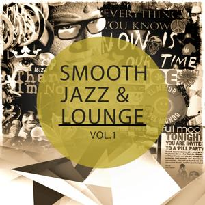 Smooth Jazz & Lounge, Vol. 1 (Finest Selection of Bar Jazz & Chilling Lounge Tunes)